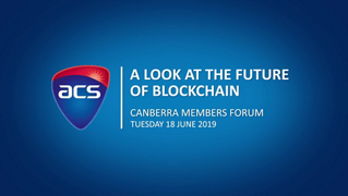 Canberra Members Forum: A Look at the Future of Blockchain